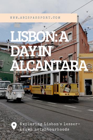 Lisbon: A Day in Alcantara
