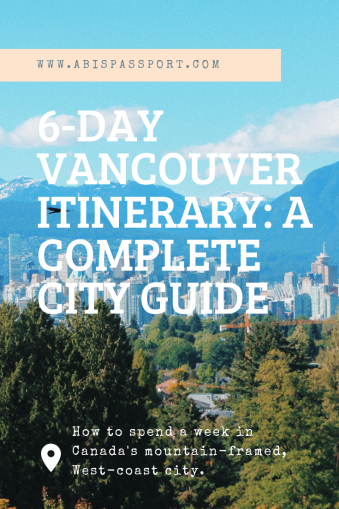 6-Day Vancouver Itinerary: A Complete City Guide